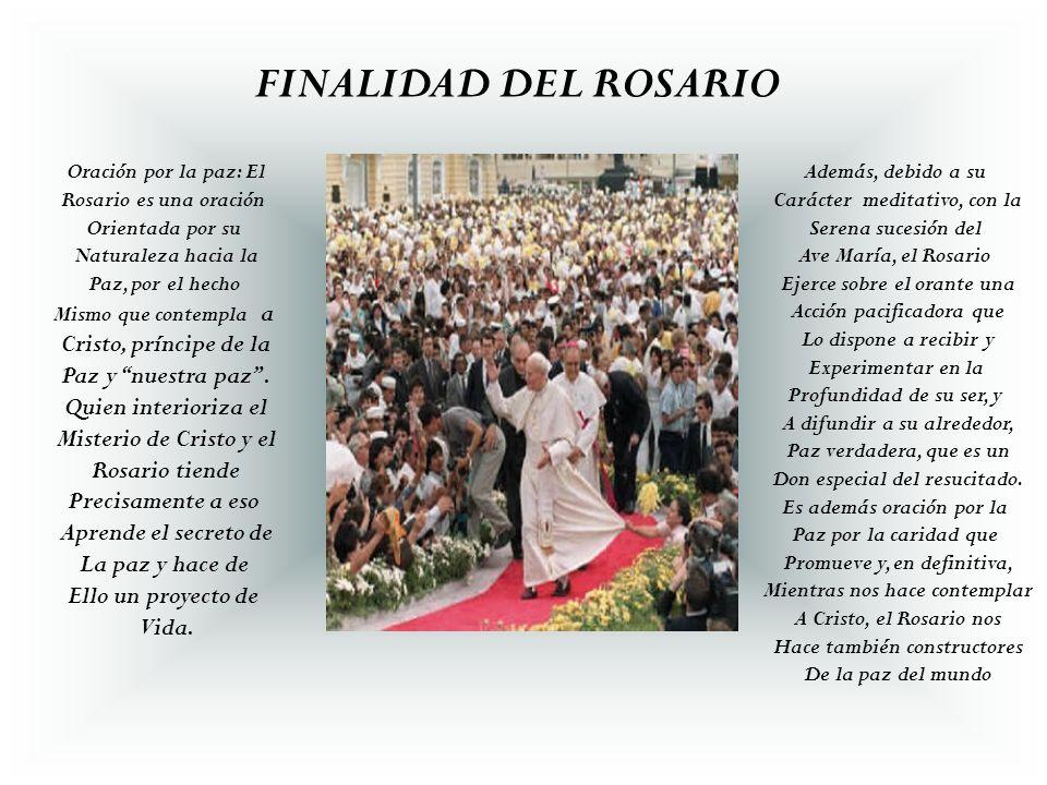 FINALIDAD DEL ROSARIO Cristo, príncipe de la Paz y nuestra paz .