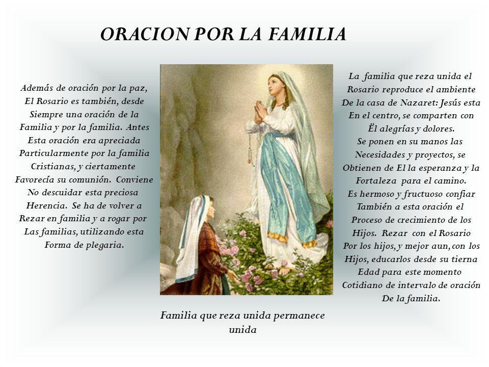 ORACION POR LA FAMILIA Familia que reza unida permanece unida