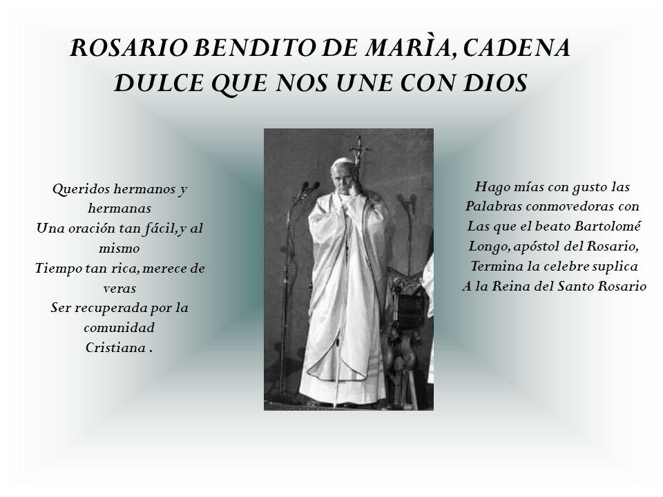 ROSARIO BENDITO DE MARÌA, CADENA DULCE QUE NOS UNE CON DIOS