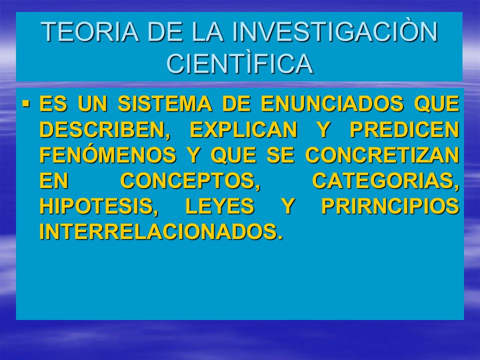 TEORIA DE LA INVESTIGACIÒN CIENTÌFICA