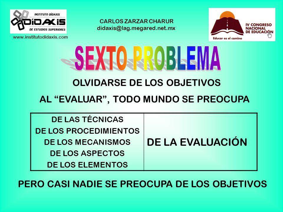 SEXTO PROBLEMA DE LA EVALUACIÓN OLVIDARSE DE LOS OBJETIVOS