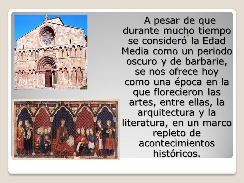 A pesar de que durante mucho tiempo se consideró la Edad Media como un periodo oscuro y de barbarie, se nos ofrece hoy como una época en la que florecieron las artes, entre ellas, la arquitectura y la literatura, en un marco repleto de acontecimientos históricos.