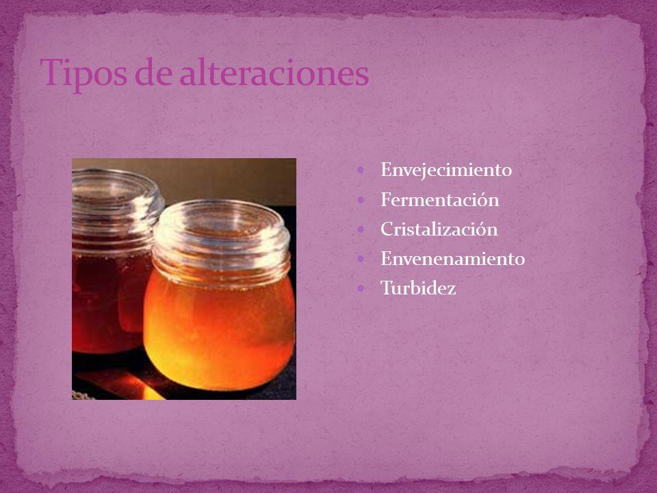 Tipos de alteraciones Envejecimiento Fermentación Cristalización