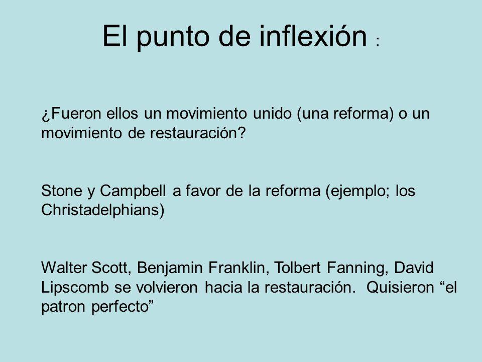 El punto de inflexión : ¿Fueron ellos un movimiento unido (una reforma) o un movimiento de restauración