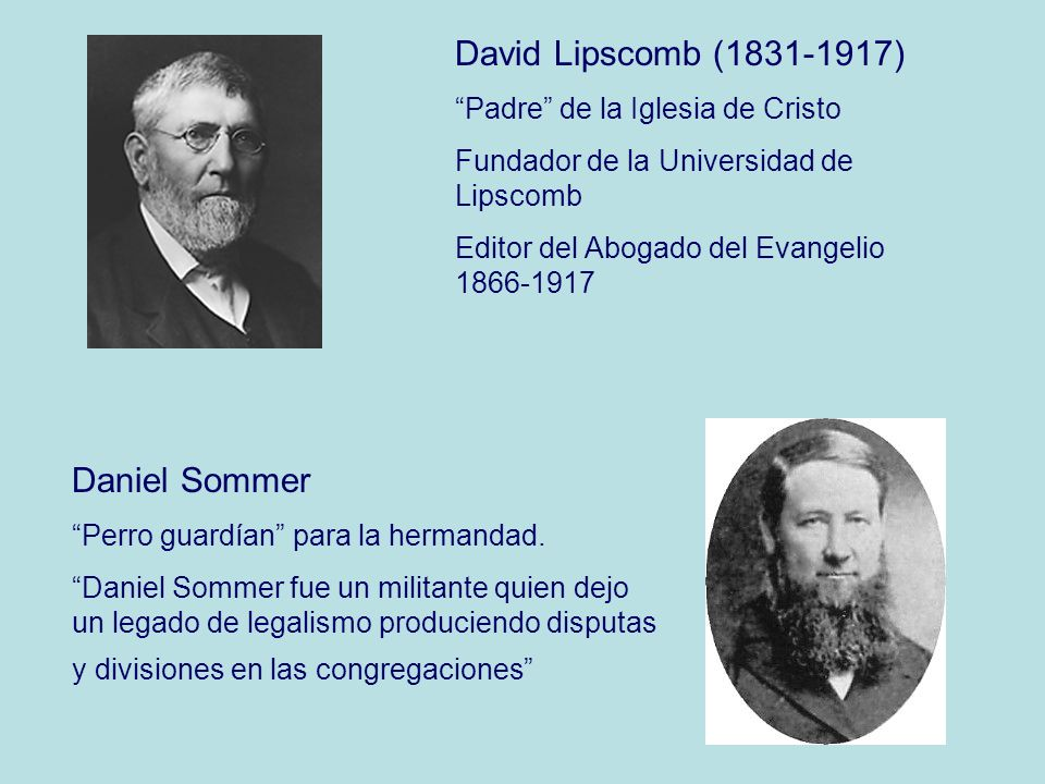 David Lipscomb (1831-1917) Daniel Sommer