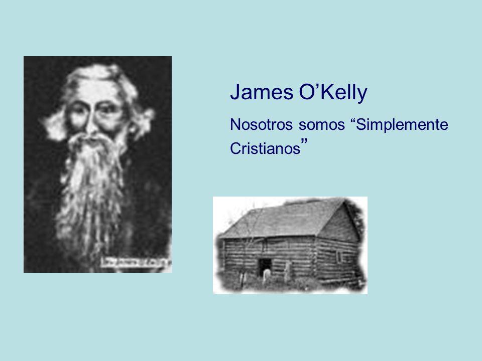 James O'Kelly Nosotros somos Simplemente Cristianos