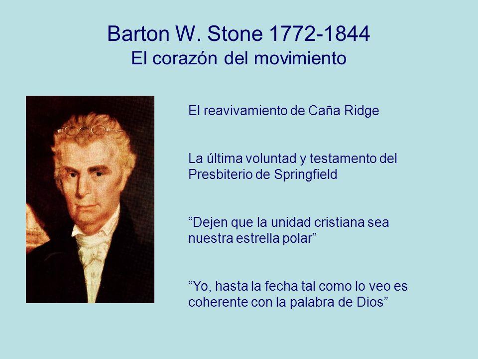 Barton W. Stone 1772-1844 El corazón del movimiento