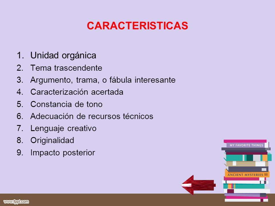 CARACTERISTICAS Unidad orgánica Tema trascendente