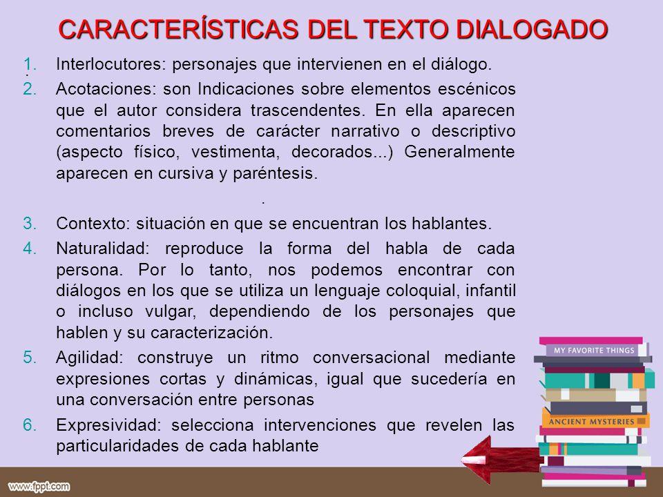 CARACTERÍSTICAS DEL TEXTO DIALOGADO
