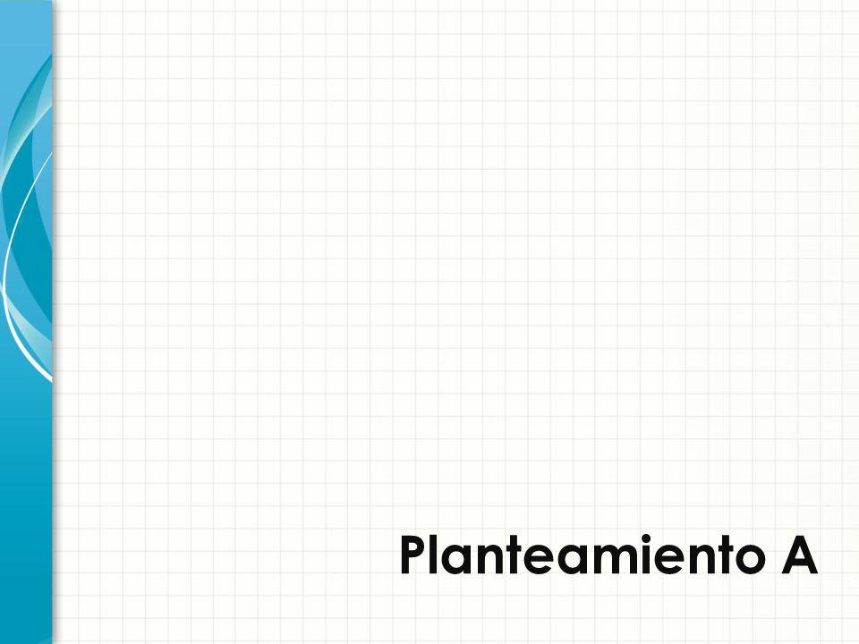 Planteamiento A