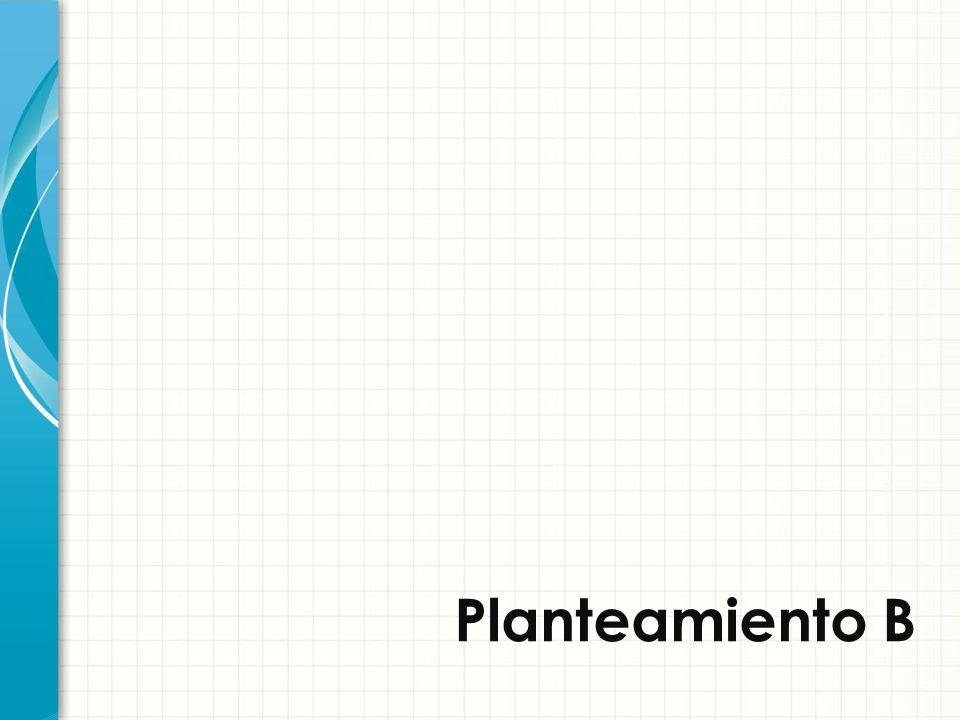 Planteamiento B