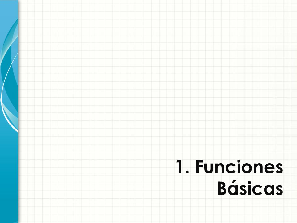 1. Funciones Básicas