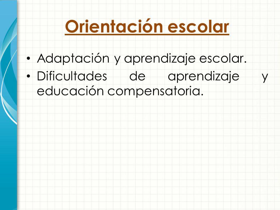 Orientación escolar Adaptación y aprendizaje escolar.