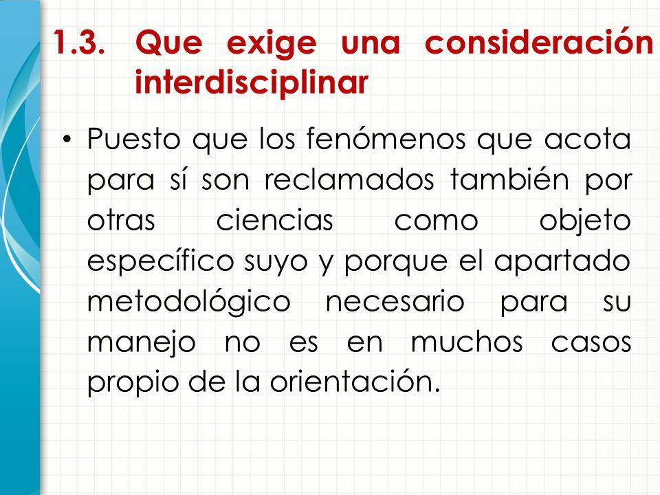 1.3. Que exige una consideración interdisciplinar