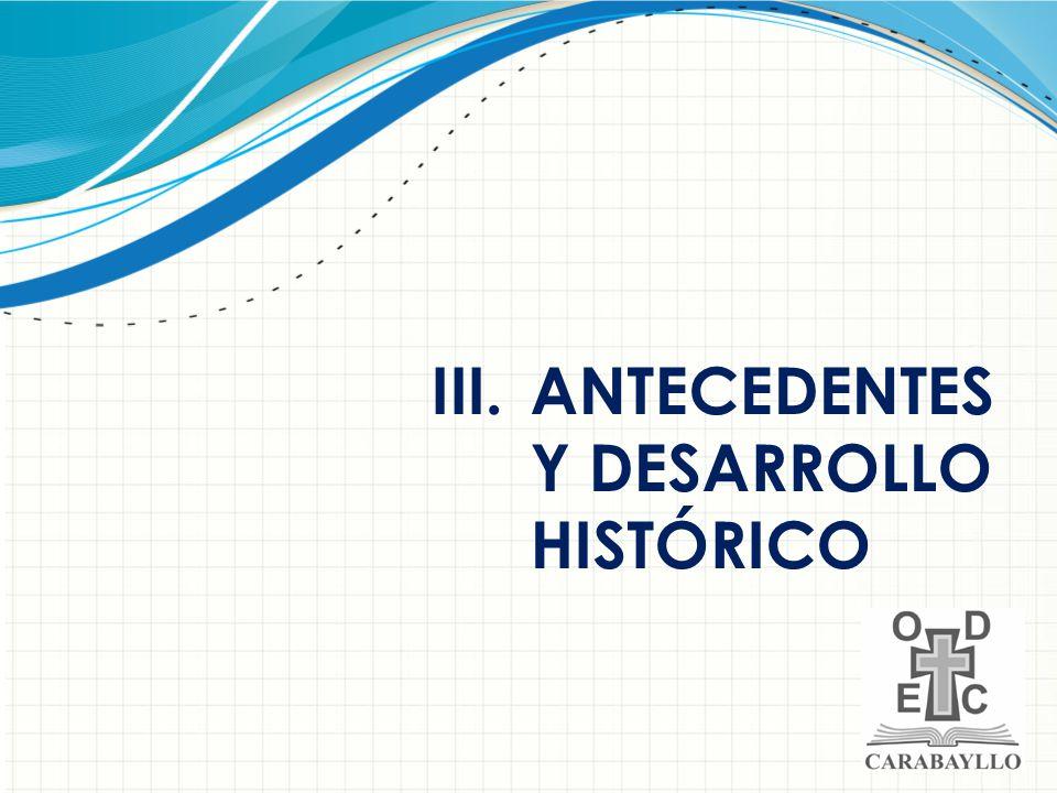 ANTECEDENTES Y DESARROLLO HISTÓRICO