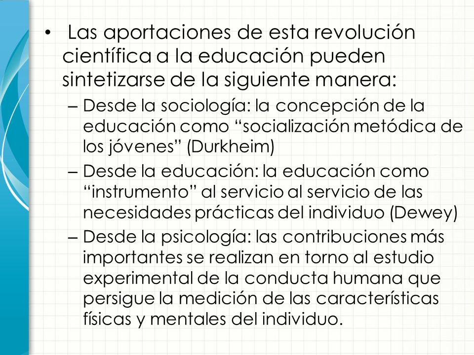 Las aportaciones de esta revolución científica a la educación pueden sintetizarse de la siguiente manera: