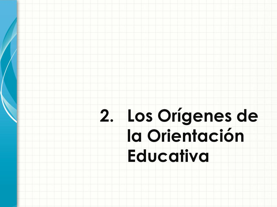 2. Los Orígenes de la Orientación Educativa