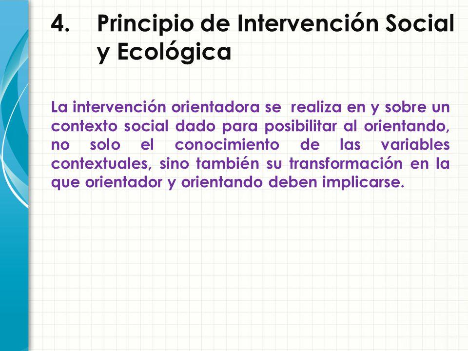 4. Principio de Intervención Social y Ecológica