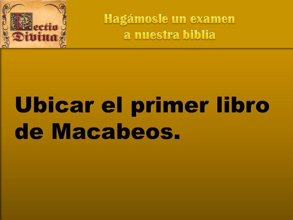 Ubicar el primer libro de Macabeos.