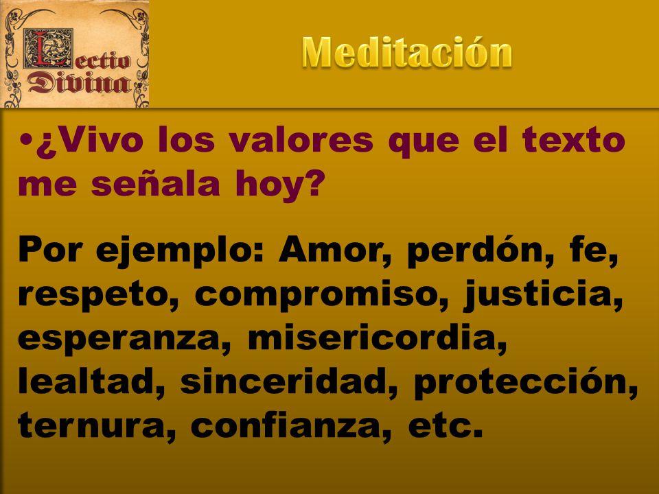 Meditación ¿Vivo los valores que el texto me señala hoy