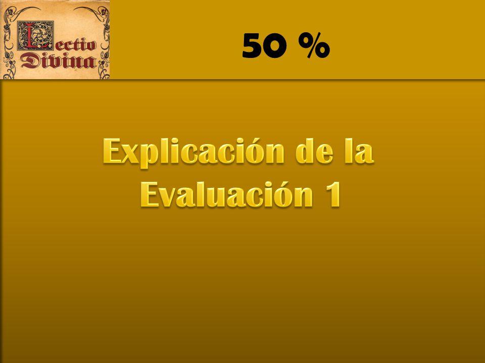 50 % Explicación de la Evaluación 1