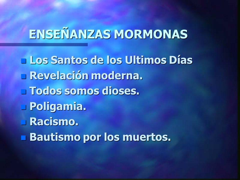 ENSEÑANZAS MORMONAS Los Santos de los Ultimos Días Revelación moderna.