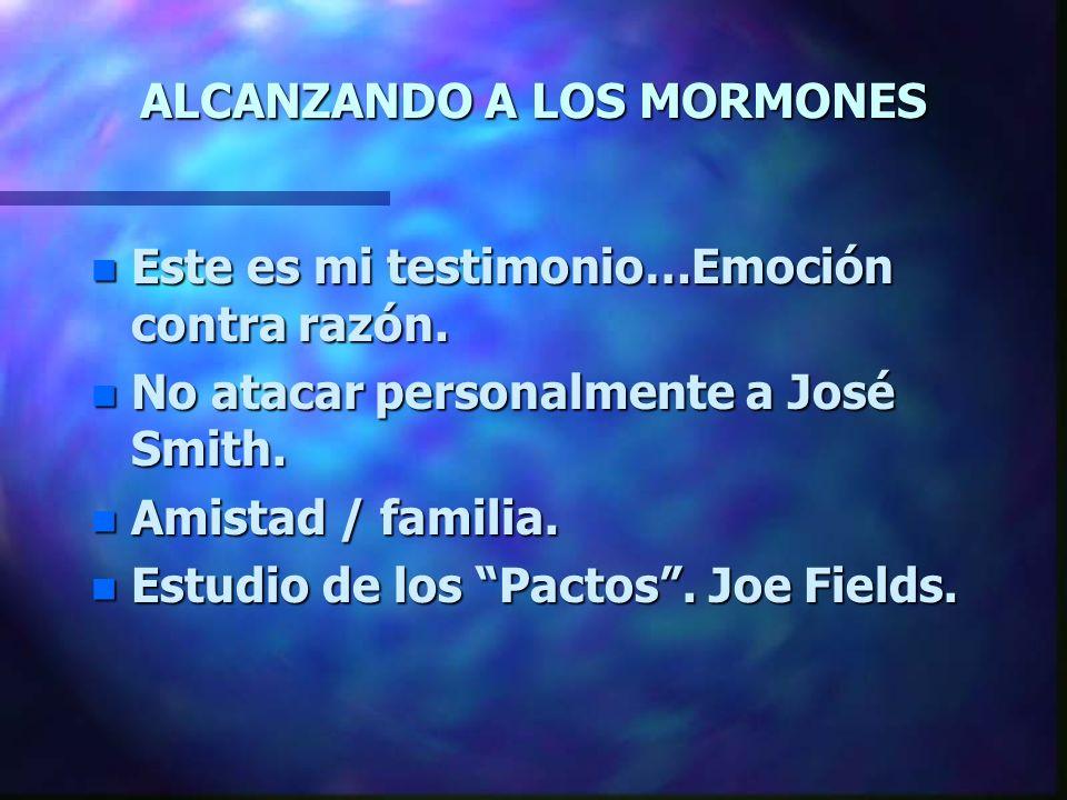 ALCANZANDO A LOS MORMONES