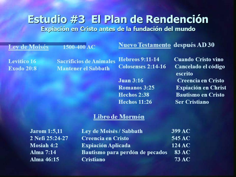 Estudio #3 El Plan de Rendención Expiación en Cristo antes de la fundación del mundo