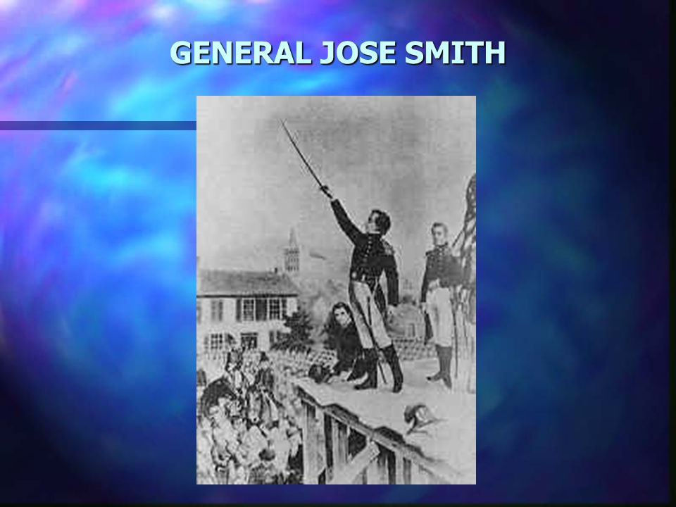 GENERAL JOSE SMITH