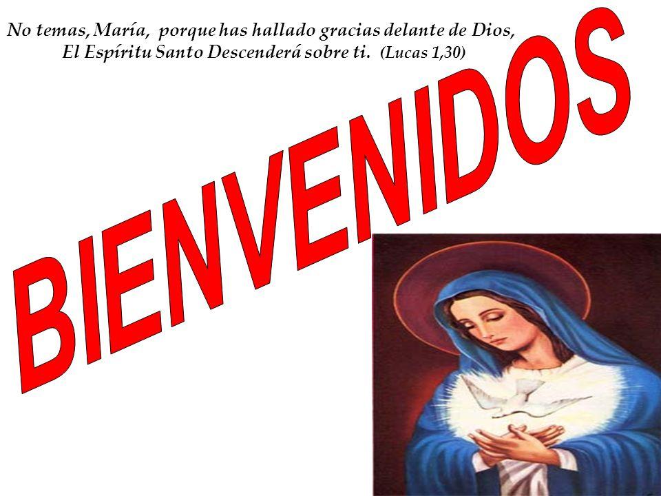 No temas, María, porque has hallado gracias delante de Dios,
