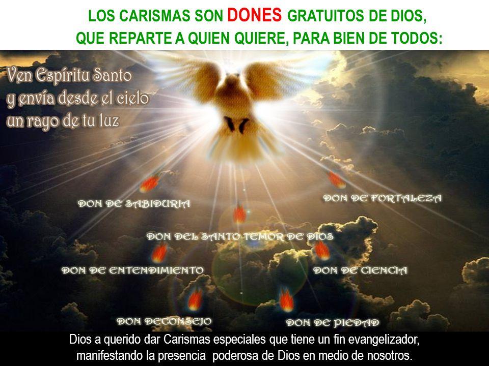 LOS CARISMAS SON DONES GRATUITOS DE DIOS,