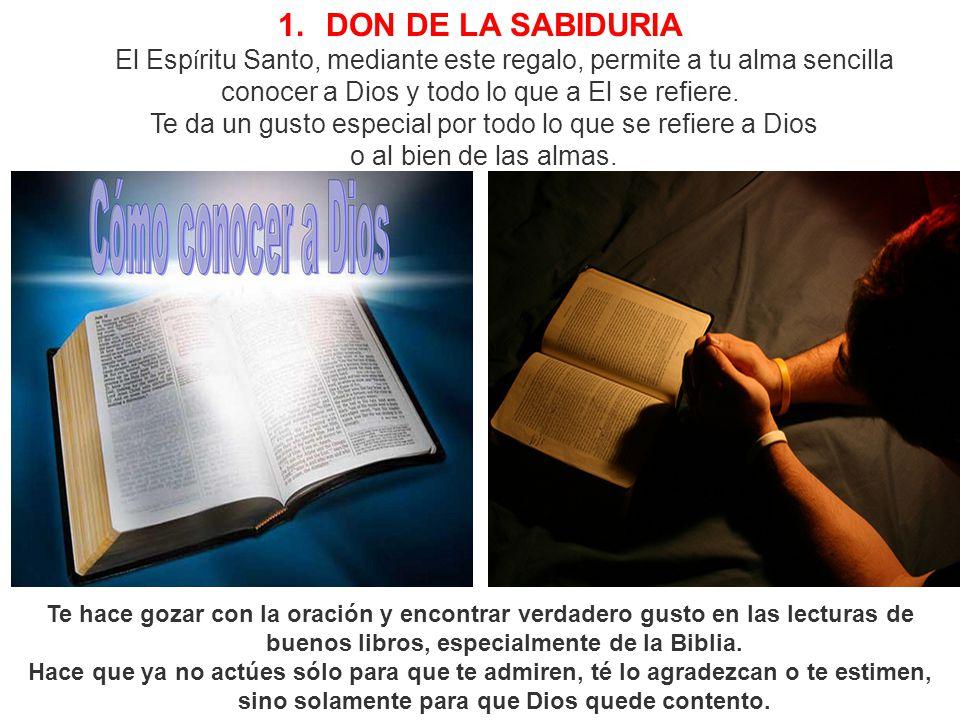 DON DE LA SABIDURIA El Espíritu Santo, mediante este regalo, permite a tu alma sencilla