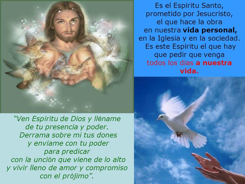 prometido por Jesucristo, el que hace la obra