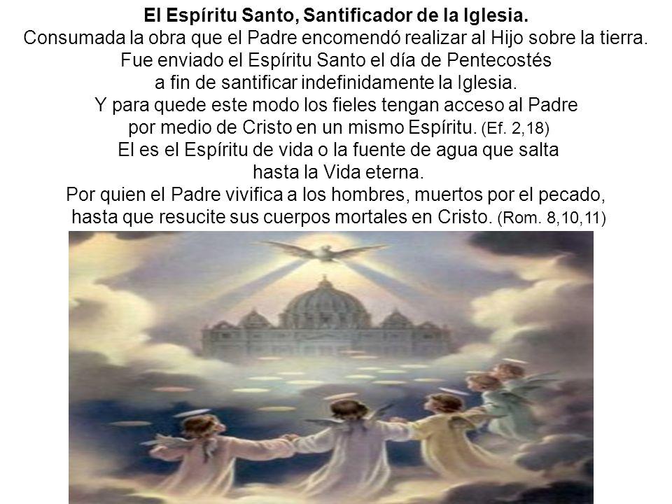 El Espíritu Santo, Santificador de la Iglesia.