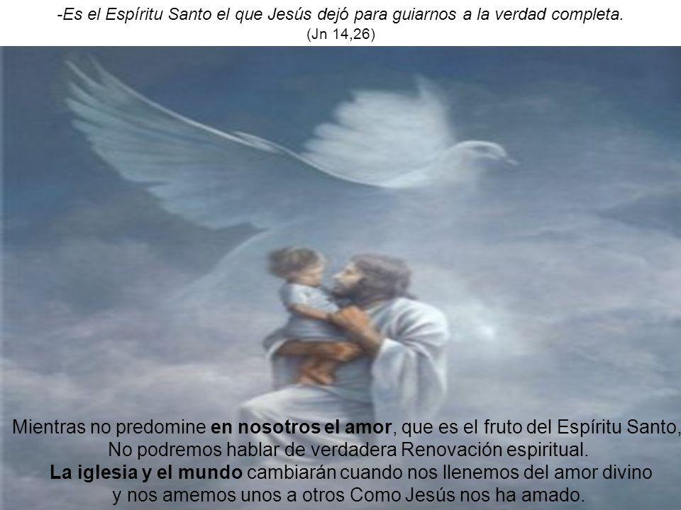 No podremos hablar de verdadera Renovación espiritual.