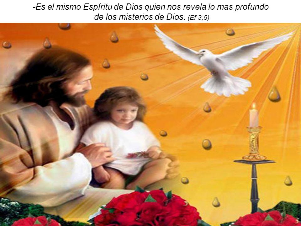 -Es el mismo Espíritu de Dios quien nos revela lo mas profundo