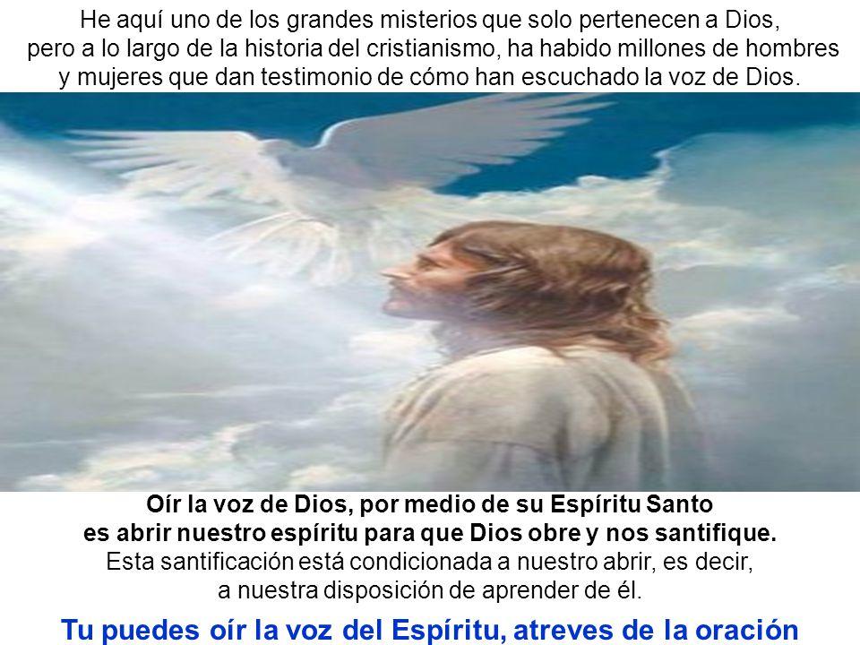 Tu puedes oír la voz del Espíritu, atreves de la oración