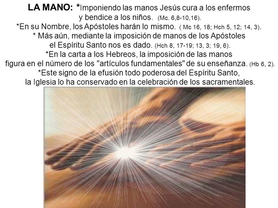 LA MANO: *Imponiendo las manos Jesús cura a los enfermos