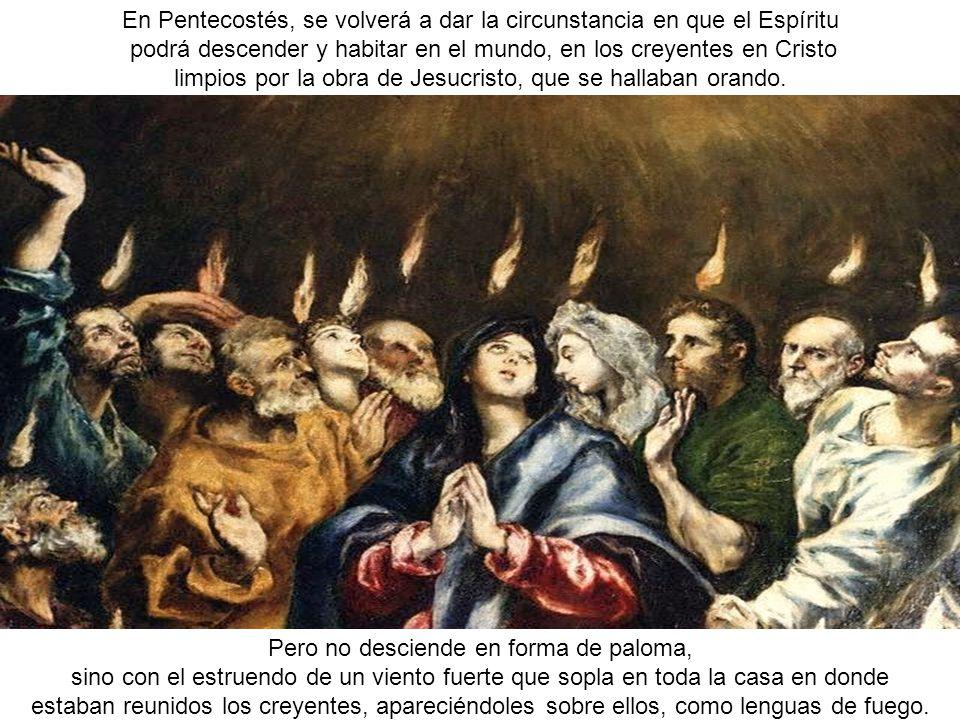 En Pentecostés, se volverá a dar la circunstancia en que el Espíritu