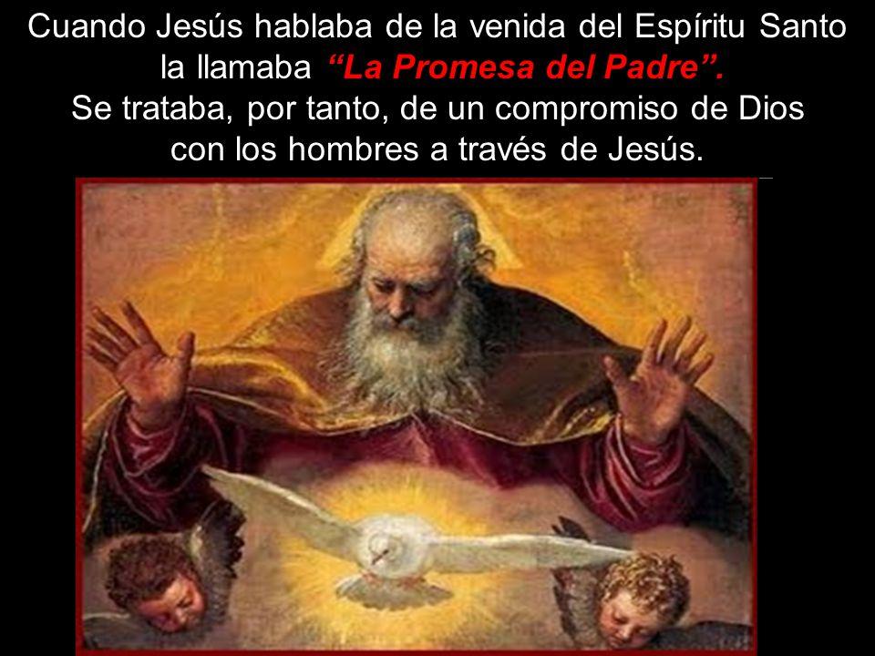 Cuando Jesús hablaba de la venida del Espíritu Santo