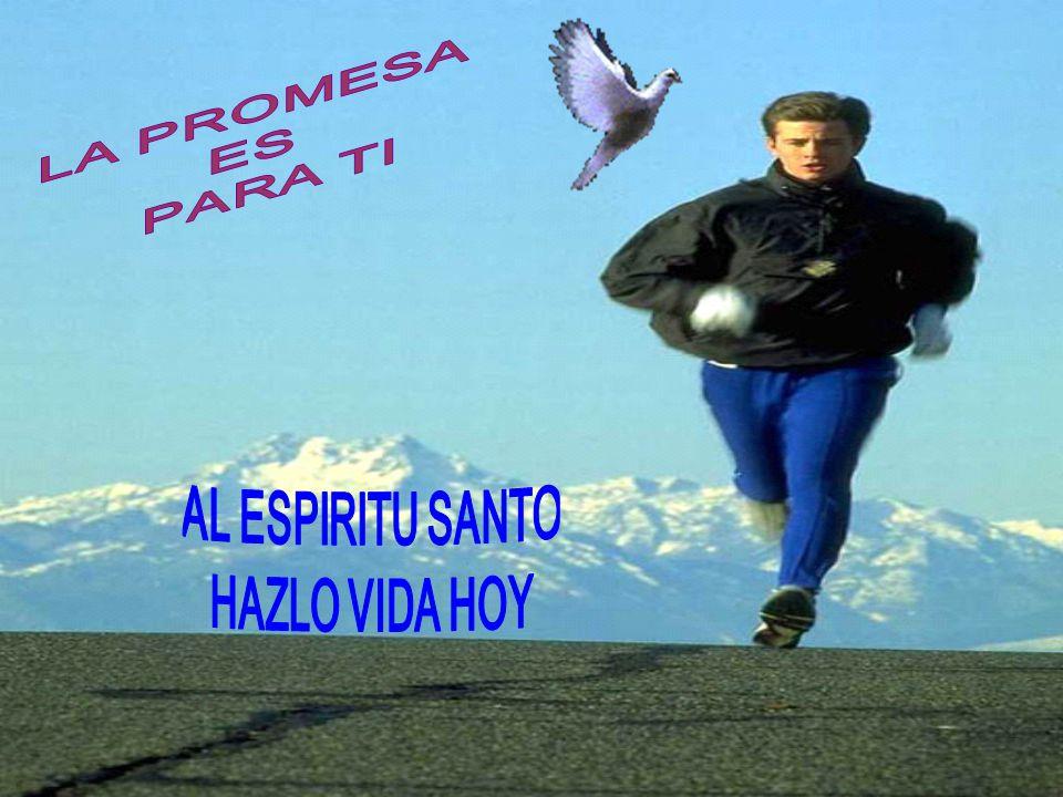 LA PROMESA ES PARA TI AL ESPIRITU SANTO HAZLO VIDA HOY