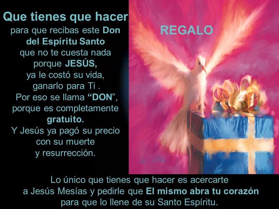Que tienes que hacer para que recibas este Don del Espíritu Santo