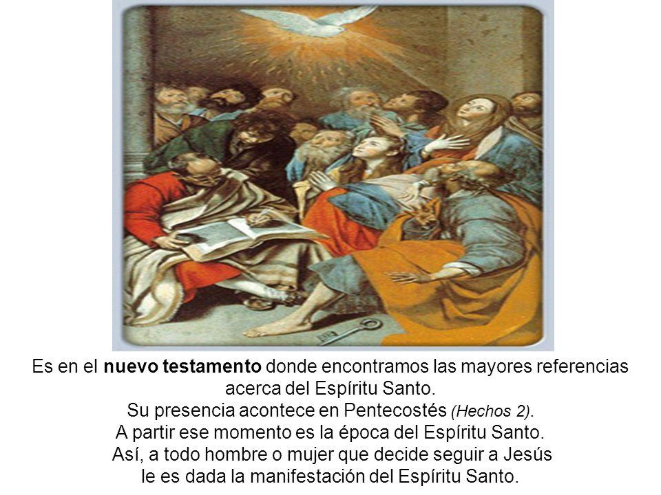 Su presencia acontece en Pentecostés (Hechos 2).