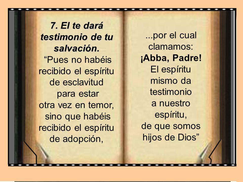 7. El te dará testimonio de tu salvación.