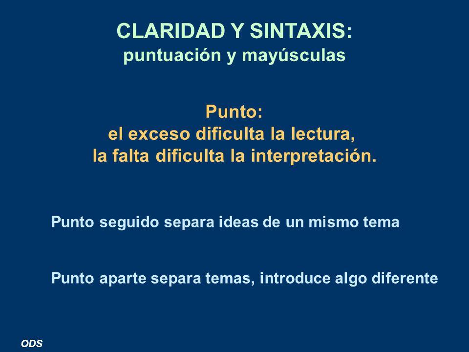 CLARIDAD Y SINTAXIS: puntuación y mayúsculas Punto:
