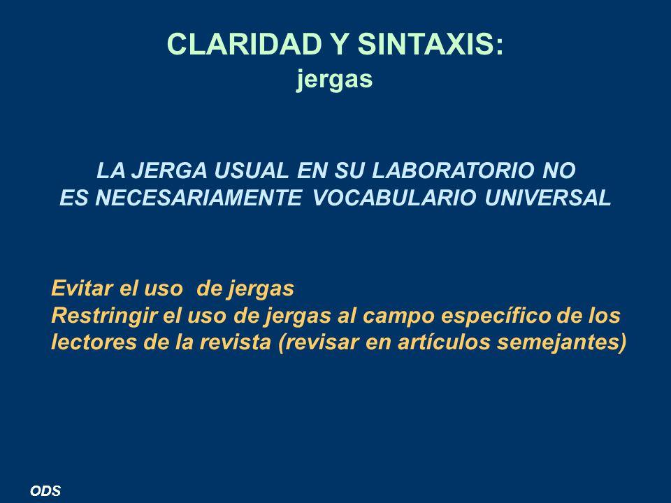 CLARIDAD Y SINTAXIS: jergas LA JERGA USUAL EN SU LABORATORIO NO