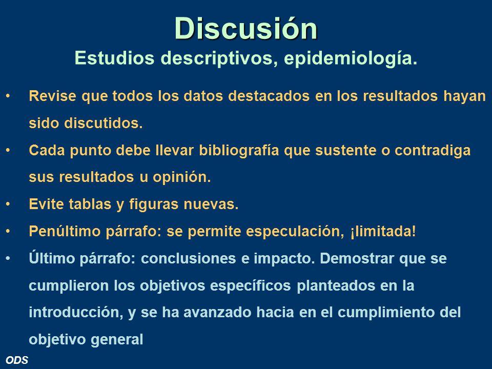 Discusión Estudios descriptivos, epidemiología.