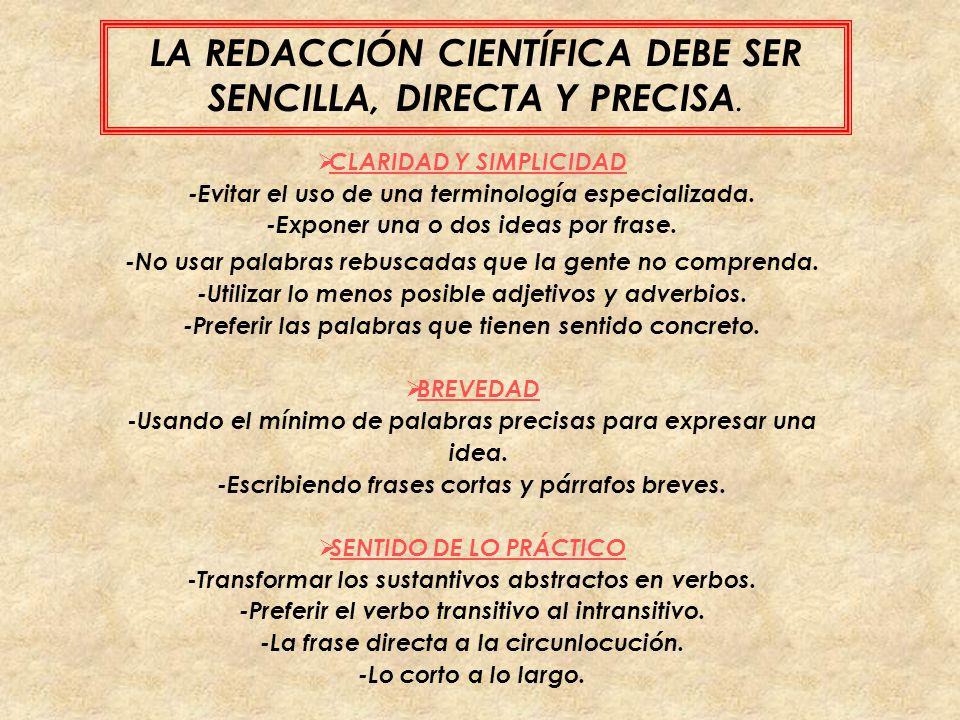 LA REDACCIÓN CIENTÍFICA DEBE SER SENCILLA, DIRECTA Y PRECISA.