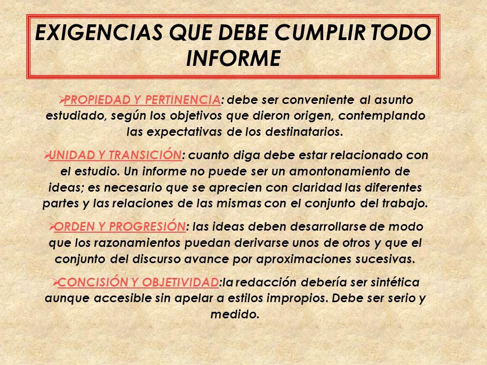 EXIGENCIAS QUE DEBE CUMPLIR TODO INFORME
