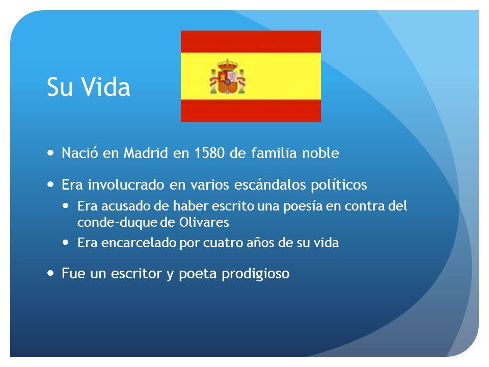 Su Vida Nació en Madrid en 1580 de familia noble